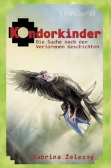 Kondorkinder – Die Suche nach den verlorenen Geschichten