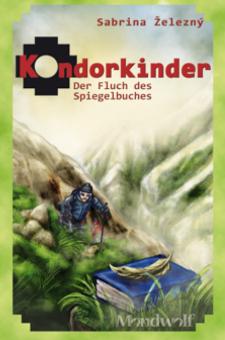 Kondorkinder – Der Fluch des Spiegelbuches